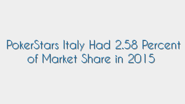 PokerStars Italy Had 2.58 Percent of Market Share in 2015