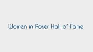 Women in Poker Hall of Fame