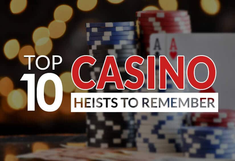 Top 10 Casino Heists to Remember