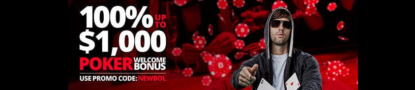 100% up to $1000 usd poker welcome bonus with promo code 'newbol'