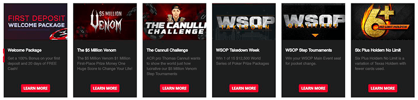 various bonuses for americas cardroom including first deposit welcome bonus, 5 million venom, canulli challenge, wsop takedown week, wsop step tournaments and six plus holdem no limit