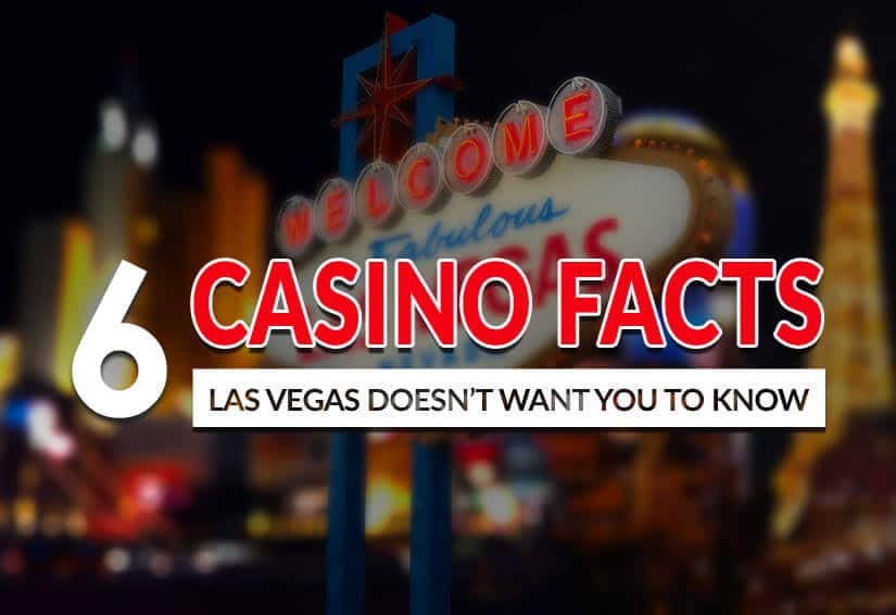 6 casino facts las vegas doesnt want you to know
