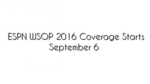 ESPN WSOP 2016 Coverage Starts September 6