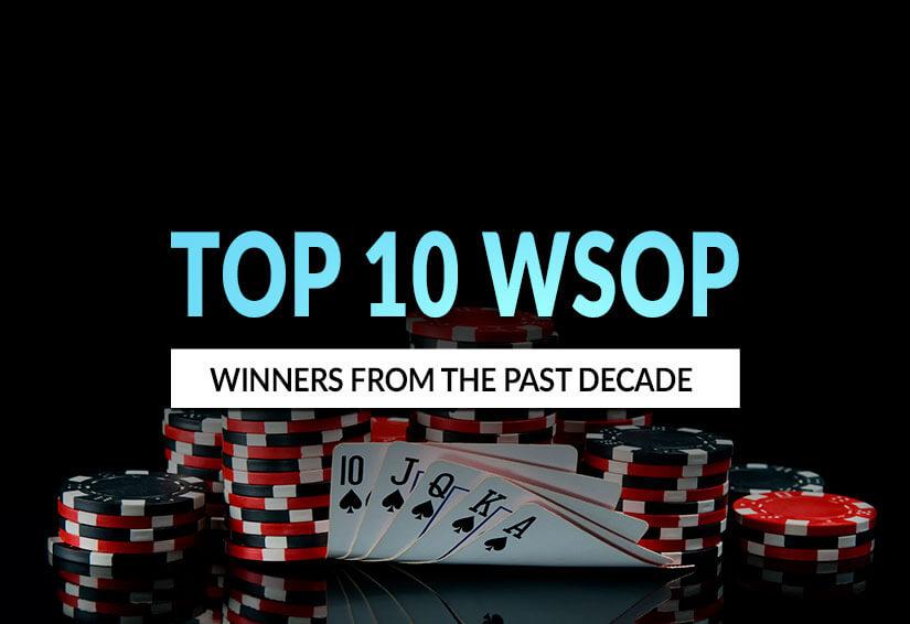 Top 10 World Series of Poker Winners