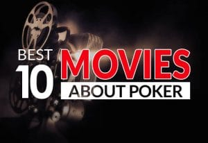 10 Best Movies about Poker in History