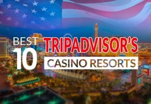 TripAdvisor's 10 Best Casino Resorts in the United States
