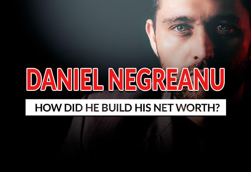 Daniel Negreanu how did he build his net worth