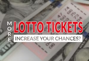 Will Buying More Tickets Help You Win the Lottery?