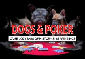 Dogs Playing Poker: Over 100 Years of History and 10 Factoids