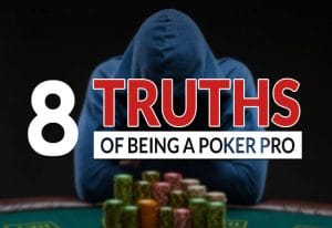 8 Untold Truths About Being a Poker Pro