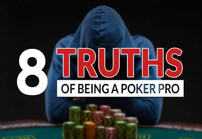Eight Untold Truths About Being A Poker Pro
