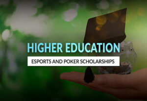 Higher Education Done Right: Esports and Poker Scholarships