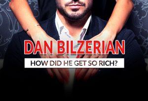 How Did Dan Bilzerian Get Rich?