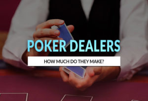 How Much Do Poker Dealers Make? Tips & Base Salary