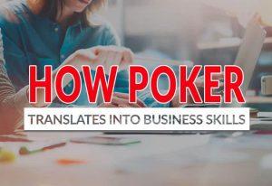 How Poker Translates into Better Business Skills