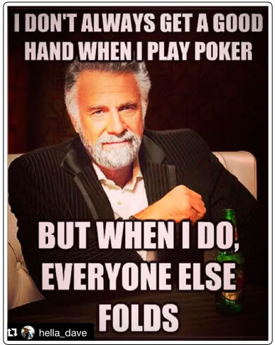 Image of No bluffing enough poker meme