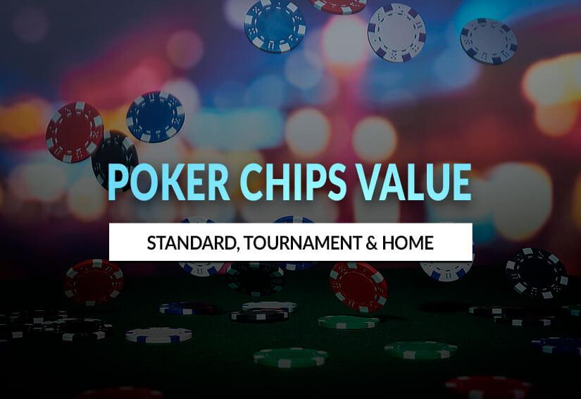 Poker Chip Values | Standard, Tournament & Home