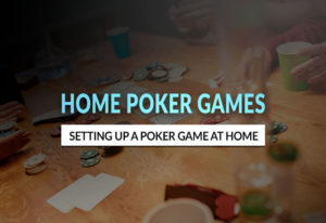 How to Set up Home Poker Games | A Complete Guide
