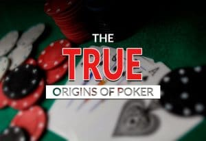 The History of Poker: Where Did the Game Originate From?
