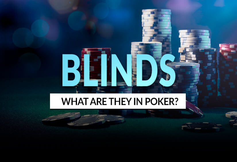 What is a Blind in Poker