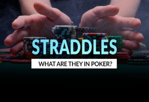 What Is a Straddle in Poker?